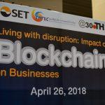 เสวนา Living with disruption: Impact of Blockchain on Businesses